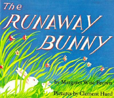 The Runaway Bunny By Brown, Margaret Wise/ Hurd, Clement (ILT)